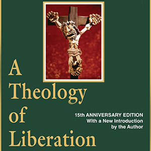 A Theology of Liberation (Books That Shaped My Life #7)